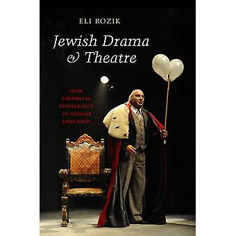 Jewish Drama & Theatre - From Rabbinical Intolerance to Secular Libera