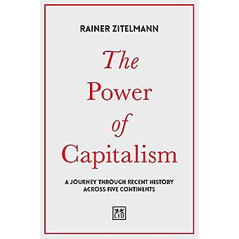 The Power of Capitalism - A journey through recent history across five