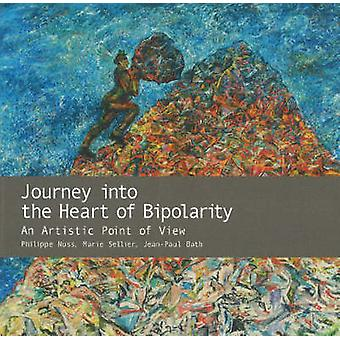 Journey into the Heart of Bipolarity - An Artistic Point of View by Ph