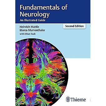 Fundamentals of Neurology - An Illustrated Guide by Prof. Heinrich Mat