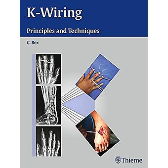 K-Wiring - Principles and Techniques by Rex Chandrabose - 978938207657