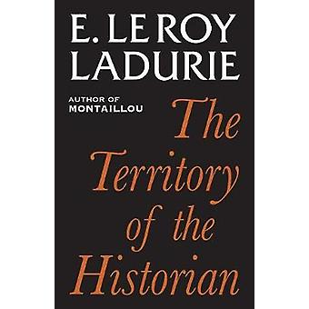 The Territory of the Historian by Emmanuel Le Roy Ladurie - Ben Reyno
