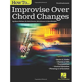 Keith Newton - How To Improvise Over Chord Changes by Shawn Wallace -
