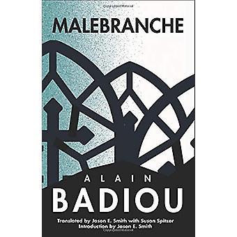 Malebranche - Theological Figure - Being 2 by Alain Badiou - 978023117