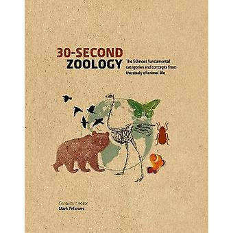 30-Second Zoology - The 50 most fundamental categories and concepts fr