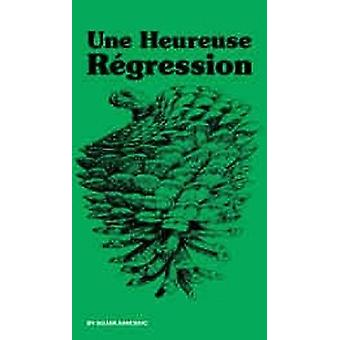 Une Heureuse Regression by Bojan Sarcevic - 9783936859232 Book