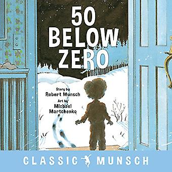 50 Below Zero by 50 Below Zero - 9781773211008 Book