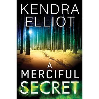 A Merciful Secret by Elliot & Kendra