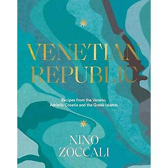 Venetian Republic - Recipes and stories from the shores of the Adriati