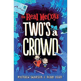 The Real Mccoys - Two'S a Crowd by Matthew Swanson - 9781250098573 Book