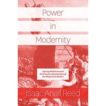 Power in Modernity door Isaac Ariail Reed