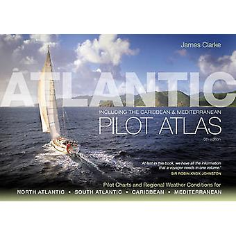 Atlantic Pilot Atlas (5th Revised edition) by James Clarke - 97814081