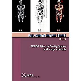 Atlas PET/CT na temat kontroli jakości i artefaktów obrazu: seria MAEA Human Health nr 27 (seria MAEA Human Health)
