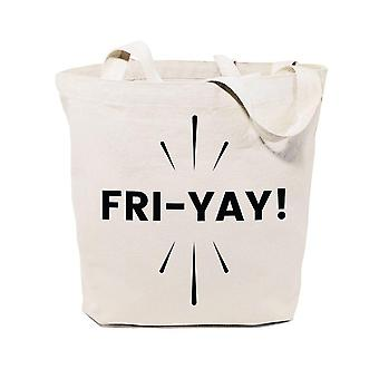 Fri-yay! Weekend- Cotton Canvas Tote Bag