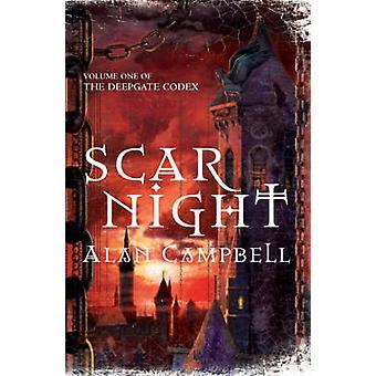 Scar Night - Varaa yksi Deepgate Codex kirjoittanut Alan Campbell - 9780330