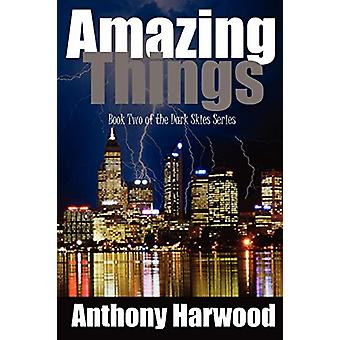 Amazing Things by Anthony Harwood - 9780956747914 Book