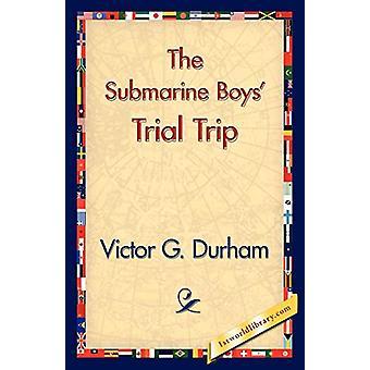 The Submarine Boys' Trial Trip by Victor G Durham - 9781421831121 Book