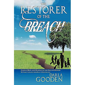 The Restorer of the Breach - Finding Hope and Healing on the Edge of D