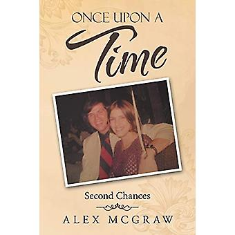 Once Upon a Time - Second Chances by Alex McGraw - 9781483460475 Book