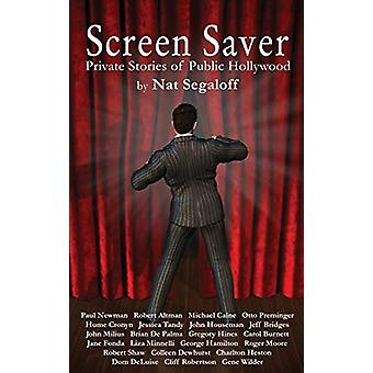 Screen Saver - Private Stories of Public Hollywood (Hardback) by Nat S
