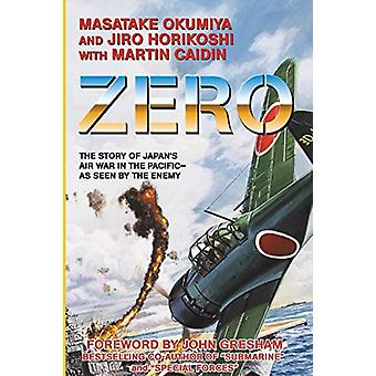 Zero - The Story of Japan's Air War in the Pacific -- as Seen by the E