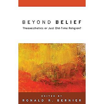Beyond Belief by Ronald R Bernier - 9781608990870 Book