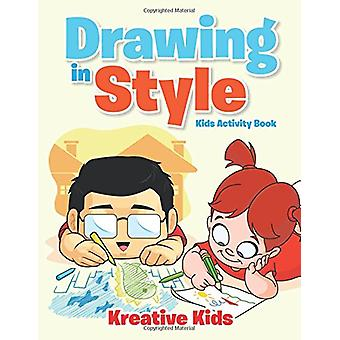 Drawing in Style - Kids Activity Book Book by Kreative Kids - 9781683