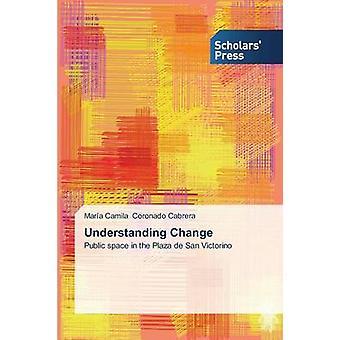 Understanding Change by Coronado Cabrera Maria Camila - 9783639664164