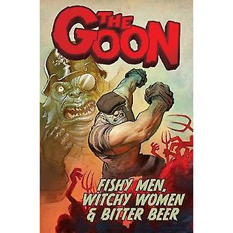 The Goon Volume 3 Fishy Men Witchy Women  Bitter Beer