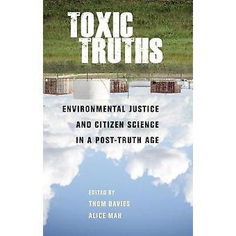 Giftige waarheden Milieurechtvaardigheid en burgerwetenschap in een posttruïstiek tijdperk