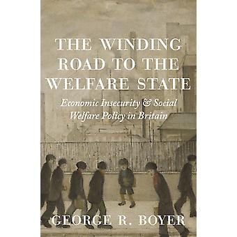 The Winding Road to the Welfare State by George R. Boyer