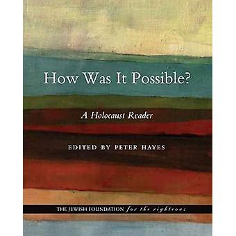 How Was It Possible by Edited by Peter Hayes