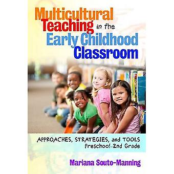 Multicultural Teaching in the Early Childhood Classroom by Mariana SoutoManning