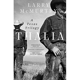 Thalia A Texas Trilogy av Larry Mcmurtry