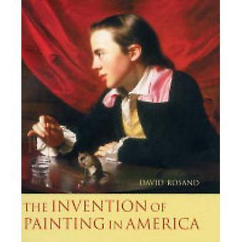 De uitvinding van de schilderkunst in Amerika door David Rosand - 9780231132961