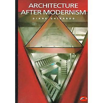 Architektur nach Modernismus von Diane Ghirardo - 9780500202944 Buch