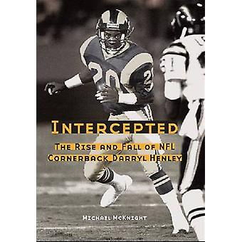 Intercepted - The Rise and Fall of NFL Cornerback Darryl Henley by Mic