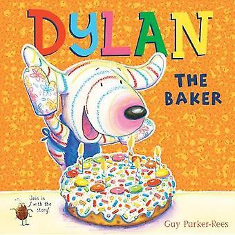 Dylan Baker av Guy Parker-Rees - 9781407171760 bok
