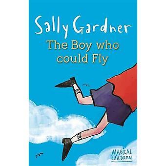 The Boy Who Could Fly door Sally Gardner - Sally Gardner - 978144401163