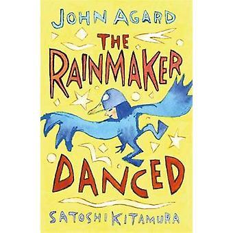 The Rainmaker Danced by John Agard - 9781444932607 Book