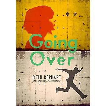 Menee yli Beth Kephart - 9781452124575 kirja