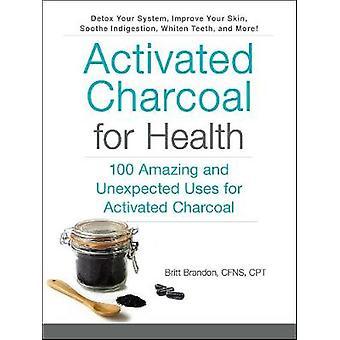 Actieve kool voor gezondheid - 100 geweldige en onverwachte toepassingen voor Ac