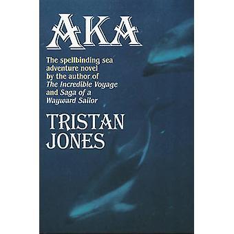 Aka by Tristan Jones - 9781574090260 Book