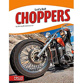 Let's Roll - Choppers by Lanier - -Wendy Hinote - 9781635171105 Book