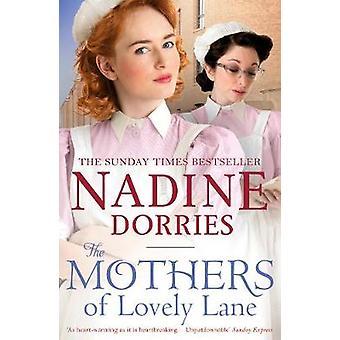 Les mères de la belle ruelle par Nadine Dorries - livre 9781784975197