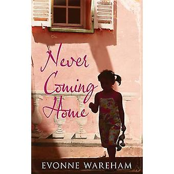 Never Coming Home by Evonne Wareham - 9781906931704 Book