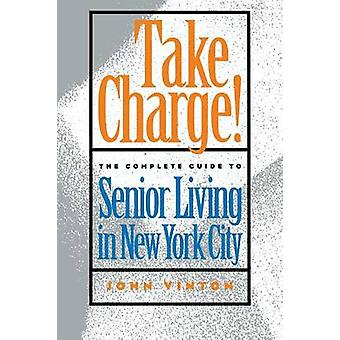 Take Charge! - The Complete Guide to Senior Living in New York City by