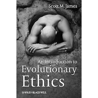 An Introduction to evolutionaire ethiek door Scott M. James - 9781405193