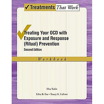 Treating your Ocd with Exposure and Ritual (response) Prevention Therapy Workbook: A Cognitive-behavioral Therapy Approach