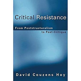 Critical Resistance: From Poststructuralism to Post-Critique